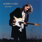 Play & Download Blue Moon by Robben Ford | Napster