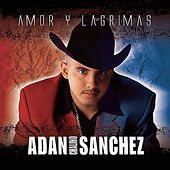 Play & Download Amor Y Lagrimas by Adan