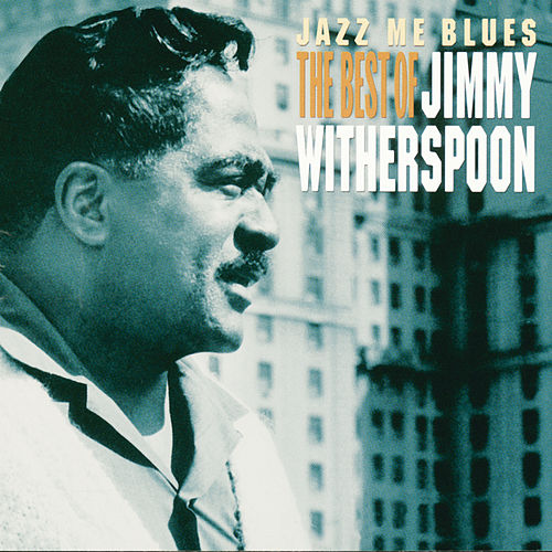 Play & Download Jazz Me Blues by Jimmy Witherspoon | Napster