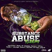 Play & Download Substance Abuse Riddim by Various Artists | Napster