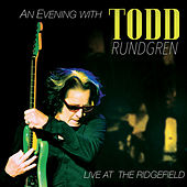 An Evening with Todd Rundgren - Live at the Ridgefield by Todd Rundgren