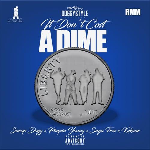 Don't Cost a Dime - Single by Kokane