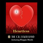 Play & Download Heartless (feat. Maggie Meath) by The C.R. Ecker Band | Napster