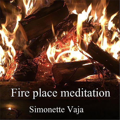 Play & Download Fire Place Meditation by Simonette Vaja | Napster