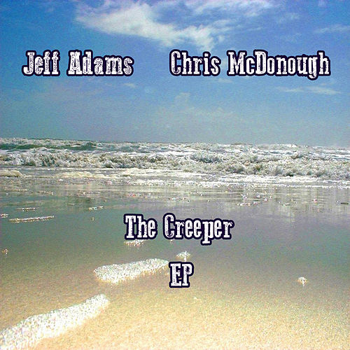 The Creeper EP by Jeff Adams