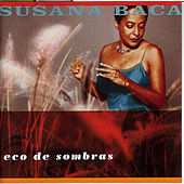 Echo Of Shadows by Susana Baca