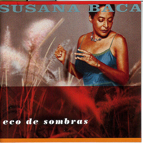 Play & Download Echo Of Shadows by Susana Baca | Napster