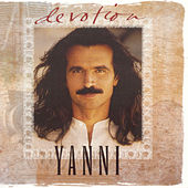 Play & Download Devotion: The Best Of Yanni by Yanni | Napster
