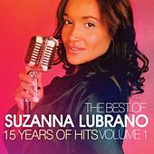 Play & Download The Best Of Suzanna Lubrano - 15 Years Of Hits, Vol. 1 by Suzanna Lubrano | Napster