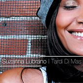 Play & Download Tardi Di Mas by Suzanna Lubrano | Napster