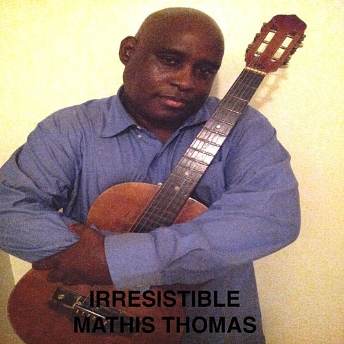 Play & Download Irresistible by Mathis Thomas | Napster