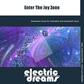 Play & Download Enter the Joy Zone by Electric Dreams  | Napster