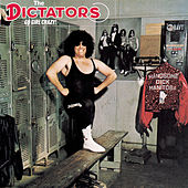 Play & Download The Dictators Go Girl Crazy! by The Dictators | Napster