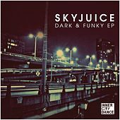 Play & Download Dark & Funky EP by Skyjuice | Napster