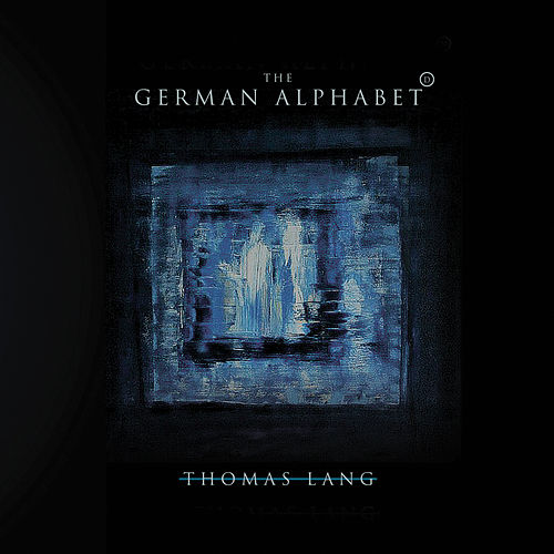 Play & Download The German Alphabet (Munich Edition) by Thomas Lang | Napster