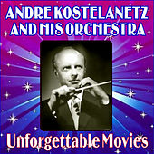 Unforgettable Movies by Andre Kostelanetz