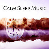 Calm Sleep Music – Music Before Sleep, Calmness, Peaceful Music, Deep Sleep, Nature Recovery by Calming Sounds