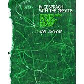 Play & Download Im Gespräch with the Greats (Interviews with Fred Frith, Pat Metheny & Marc Ribot, 1996-97) by Noel Akchoté | Napster