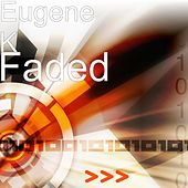 Play & Download Faded by Eugene K | Napster