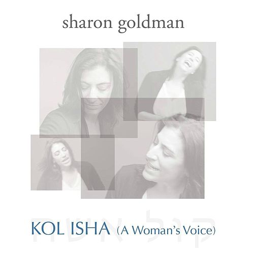 Play & Download Kol Isha (A Woman's Voice) by Sharon Goldman | Napster