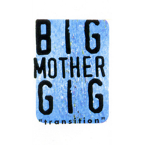 Transition (1994) by Big Mother Gig