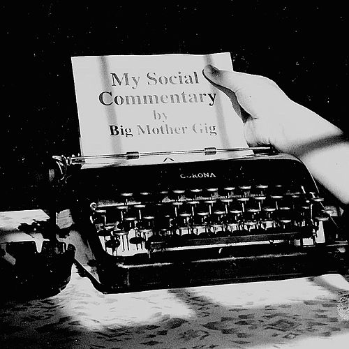 My Social Commentary (1993) by Big Mother Gig