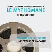 Play & Download Le mythomane (Bande originale du téléfilm) [Musiques de films, une école française] by Georges Delerue   Napster