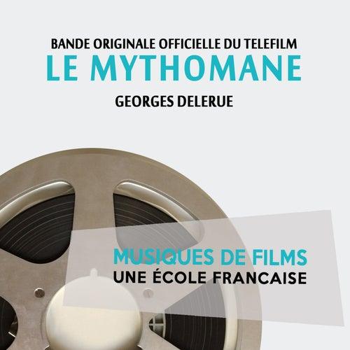 Play & Download Le mythomane (Bande originale du téléfilm) [Musiques de films, une école française] by Georges Delerue | Napster
