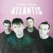 Lower Than Atlantis by Lower Than Atlantis