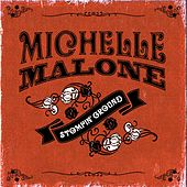 Play & Download Stompin' Ground by Michelle Malone | Napster