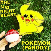 Pokemon (Parody) by The Midnight Beast