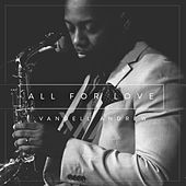 All for Love by Vandell Andrew