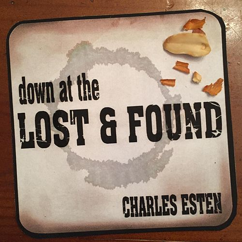 Play & Download Down at the Lost & Found by Charles Esten | Napster