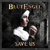 Play & Download Save Us (Deluxe Edition) by Blutengel | Napster