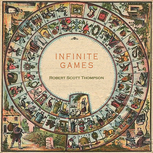 Play & Download Infinite Games by Robert Scott Thompson | Napster