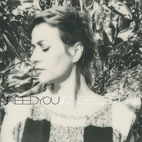 Play & Download I Need You by Angel Snow | Napster