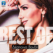 Play & Download Best Of Despina Vandi by Despina Vandi (Δέσποινα Βανδή) | Napster