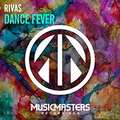 Play & Download Dance Fever - Single by Rivas | Napster