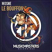 Play & Download Le Bouffon - Single by Moshe | Napster