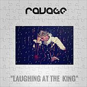 Laughing at the King by Ravage