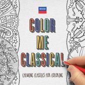Play & Download Color Me Classical by Various Artists | Napster
