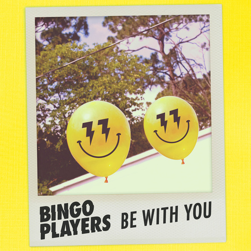 Play & Download Be With You by Bingo Players | Napster