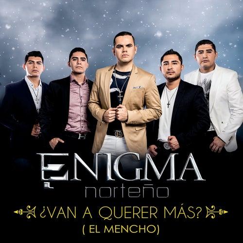 ¿Van A Querer Más? (El Mencho) by Enigma Norteño