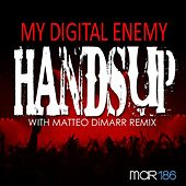 Play & Download Hands Up by My Digital Enemy | Napster