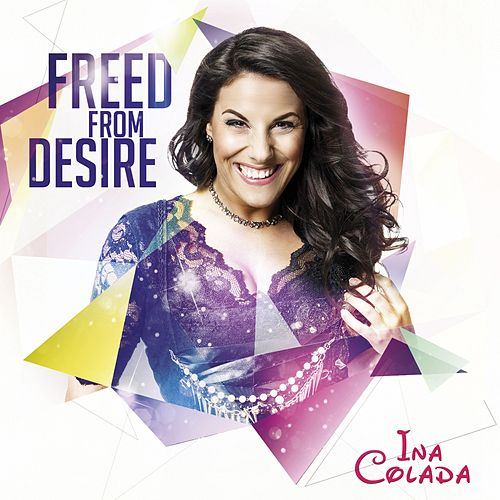 Freed from Desire von Ina Colada