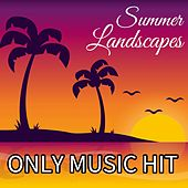 Play & Download Summer Landscapes (Only Music Hit) by Michael Williams | Napster