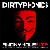 Play & Download Anonymous (VIP) by Dirtyphonics | Napster