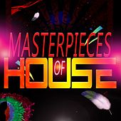 Play & Download Masterpieces of House by Various Artists | Napster