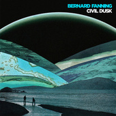 Civil Dusk by Bernard Fanning