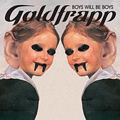 Play & Download Boys Will Be Boys by Goldfrapp | Napster